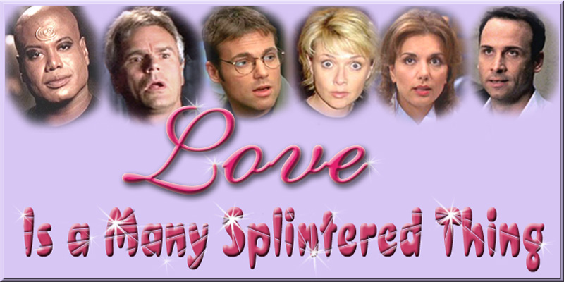 'Love is a Many Splintered Thing'