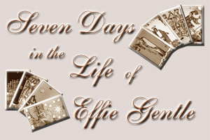 Link to 'Seven Days in th Life of Effie Gentle'