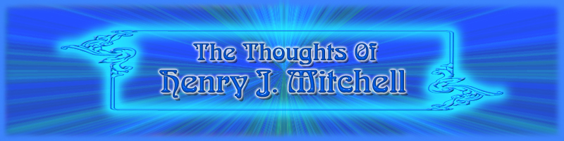 The Thoughts of Henry J. Mitchell